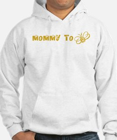 Mommy to bee Hoodie