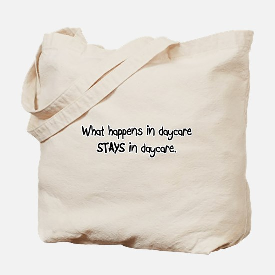 What happens in Daycare STAYS in Daycare! Tote Bag