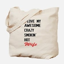 i love awesome crazy smokin hot wife Tote Bag