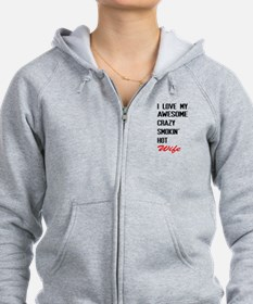 i love awesome crazy smokin hot wife Zip Hoody