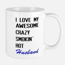 I Love My Smokin' Hot Husband Mugs
