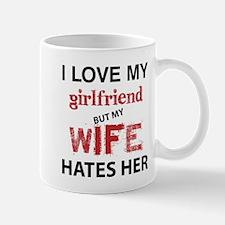 I Love Girlfriend But My Wife Hates Her Mugs
