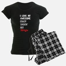 i love awesome crazy smokin hot wife pajamas