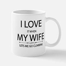 I Love It When My Wife LetsMe Go Climbing Mugs