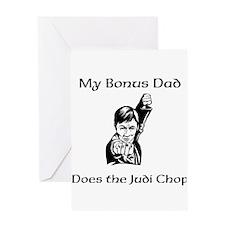 My Bonus Dad Does the Judi Chop Greeting Card