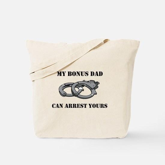 My Bonus Dad Can Arrest Yours Tote Bag