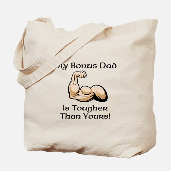 My Bonus Dad is Tougher than Yours! Tote Bag