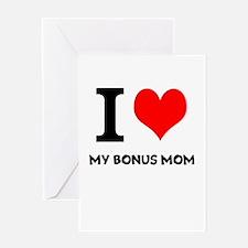 I Love My Bonus Mom Greeting Card