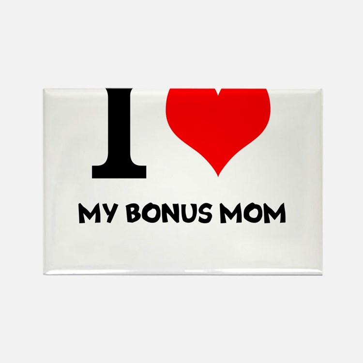 I Love My Bonus Mom Rectangle Magnet