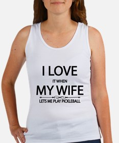 i love it when my wife lets me play pickleball Tan