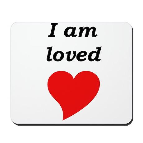 I am loved Mousepad