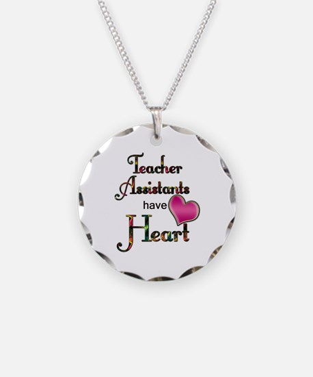 Teachers Assistants Have Hea Necklace
