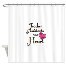 Teachers Assistants Have Heart Shower Curtain