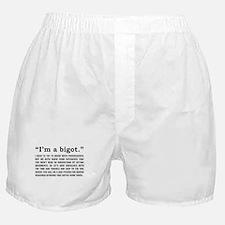 """""""I'm a bigot"""" (black print on light) Boxer Shorts"""