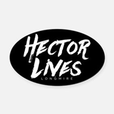 Hector Lives Longmire Oval Car Magnet