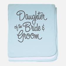 Daughter of the Bride & Groom baby blanket