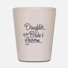Daughter of the Bride & Groom Shot Glass