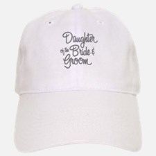 Daughter of the Bride & Groom Baseball Baseball Cap