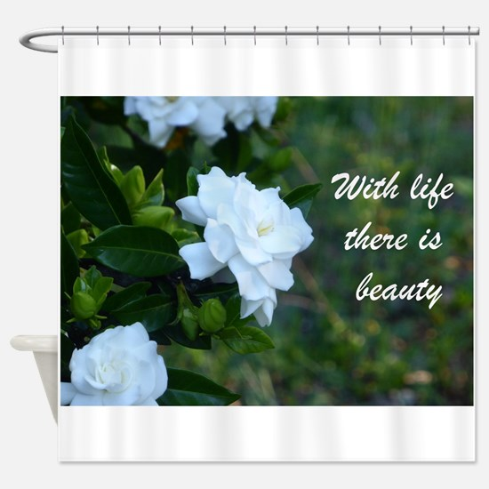Meaningful Gardenia Flower Quote Shower Curtain