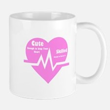 Cute enough to stop your heart Mugs