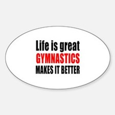Life is great Gymnastics makes it b Decal