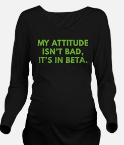 My Attitude Isn't Bad Long Sleeve Maternity T-Shir