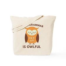 Your Grammar Is Owlful Tote Bag