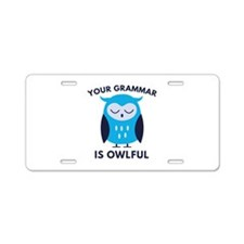 Your Grammar Is Owlful Aluminum License Plate