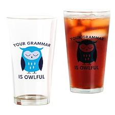 Your Grammar Is Owlful Drinking Glass