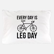 Every Day Is Leg Day Pillow Case