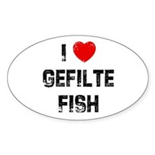 I * Gefilte Fish Oval Decal