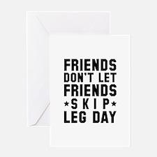 Friends Don't Let Friends Skip Leg Day Greeting Ca
