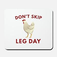 Don't Skip Leg Day Mousepad