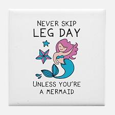 Never Skip Leg Day Tile Coaster