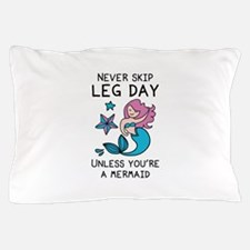 Never Skip Leg Day Pillow Case