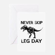 Never Skip Leg Day Greeting Card