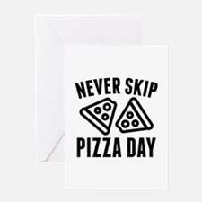 Never Skip Pizza Day Greeting Card