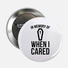 "In Memory Of Wen I Cared 2.25"" Button (10 pack)"