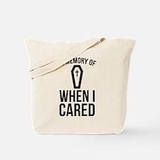 In Memory Of Wen I Cared Tote Bag