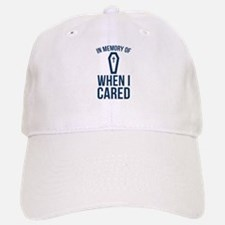 In Memory Of Wen I Cared Baseball Baseball Cap