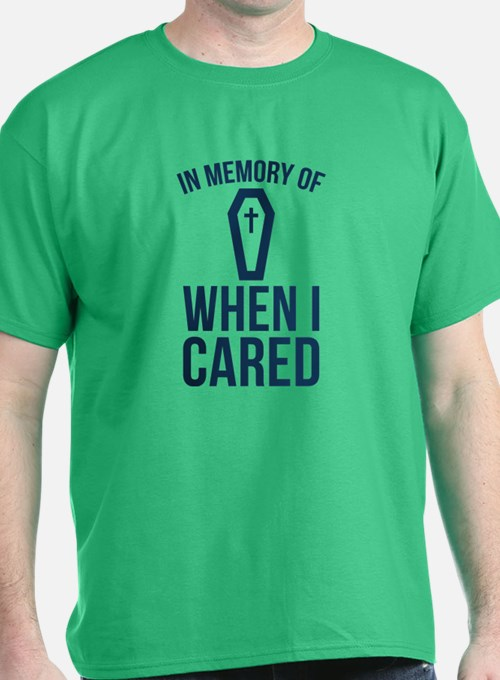 In Memory Of Wen I Cared T-Shirt