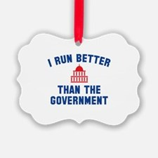 I Run Better Than The Government Ornament