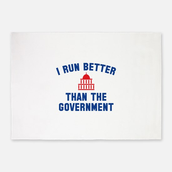 I Run Better Than The Government 5'x7'Area Rug