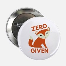 "Zero Fox Given 2.25"" Button"