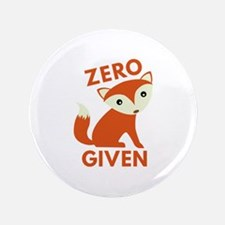 "Zero Fox Given 3.5"" Button"