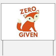 Zero Fox Given Yard Sign