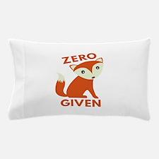 Zero Fox Given Pillow Case