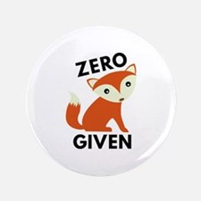 "Zero Fox Given 3.5"" Button"