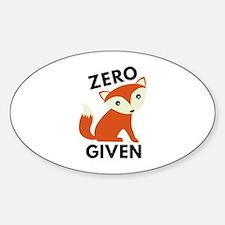 Zero Fox Given Sticker (Oval)