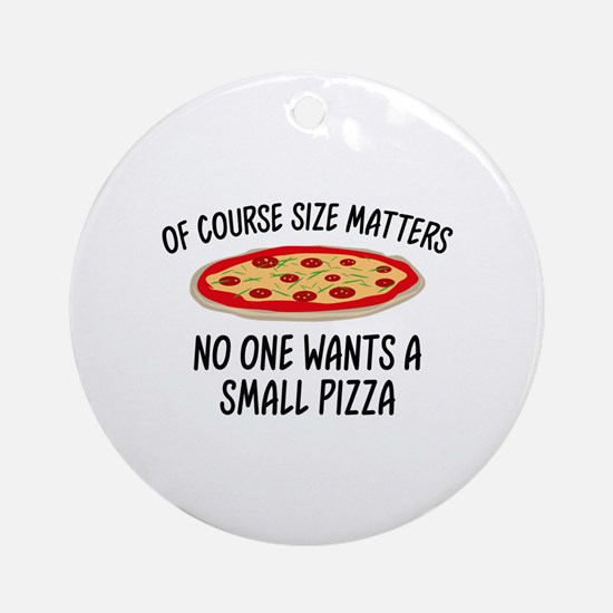 Of Course Size Matters Ornament (Round)